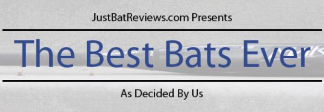 The Best Bats EVer