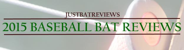 2015 Baseball Bat Reviews